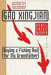 BUYING A FISHING ROD FOR MY GRANDFATHER by Gao Xingjian