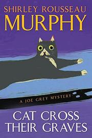 CAT CROSS THEIR GRAVES by Shirley Rousseau Murphy