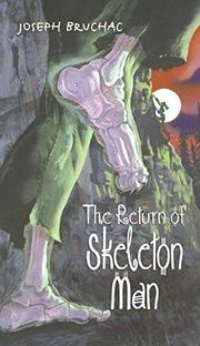 THE RETURN OF SKELETON MAN by Joseph Bruchac