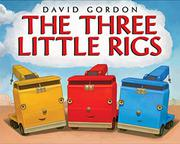 THE THREE LITTLE RIGS by David Gordon
