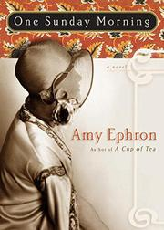 ONE SUNDAY MORNING by Amy Ephron