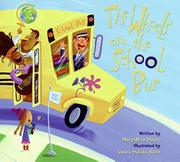 THE WHEELS ON THE SCHOOL BUS by Mary-Alice Moore