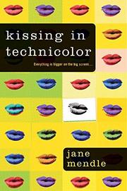 KISSING IN TECHNICOLOR by Jane Mendle