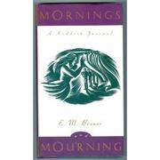 MORNINGS AND MOURNING by E.M. Broner