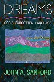 DREAMS' God's Forgotten Language by John A. Sanford