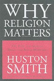 WHY RELIGION MATTERS by Huston Smith