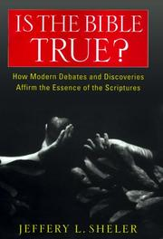 IS THE BIBLE TRUE? by Jeffery L. Sheler