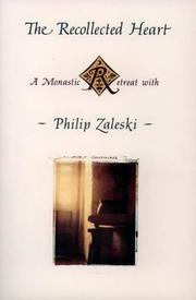 THE RECOLLECTED HEART by Philip Zaleski