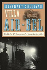 VILLA AIR-BEL by Rosemary Sullivan