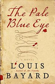 THE PALE BLUE EYE by Louis Bayard