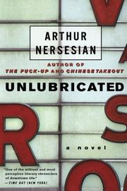 UNLUBRICATED by Arthur Nersesian
