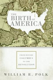 THE BIRTH OF AMERICA by William R. Polk
