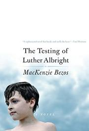 THE TESTING OF LUTHER ALBRIGHT by MacKenzie Bezos