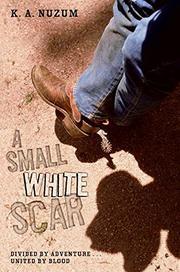 A SMALL WHITE SCAR by K.A. Nuzum