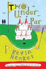 TWO UNDER PAR by Kevin Henkes