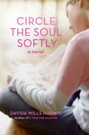 CIRCLE THE SOUL SOFTLY by Davida Wills Hurwin