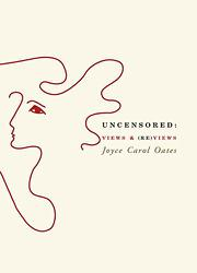 UNCENSORED by Joyce Carol Oates