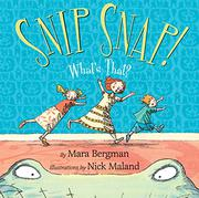 SNIP SNAP! by Mara Bergman