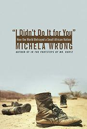 """I DIDN'T DO IT FOR YOU"" by Michela Wrong"