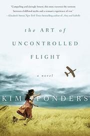 THE ART OF UNCONTROLLED FLIGHT by Kim Ponders