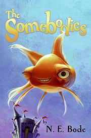 THE SOMEBODIES by N.E. Bode