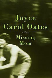 MISSING MOM by Joyce Carol Oates