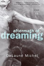 AFTERMATH OF DREAMING by DeLauné Michel