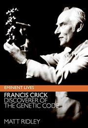 FRANCIS CRICK by Matt Ridley