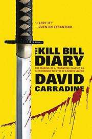 THE KILL BILL DIARY by David Carradine