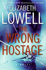THE WRONG HOSTAGE by Elizabeth Lowell