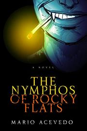 THE NYMPHOS OF ROCKY FLATS by Mario Acevedo