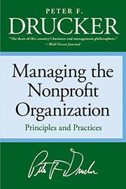 MANAGING THE NONPROFIT ORGANIZATION by Peter F. Drucker