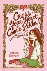 CROSS YOUR HEART, CONNIE PICKLES by Sabine Durrant