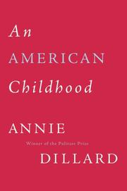 AN AMERICAN CHILDHOOD by Annie Dillard