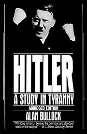 HITLER- A Study in Tyranny by Alan Bullock