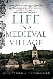 LIFE IN A MEDIEVAL VILLAGE by Frances & Joseph Gies Gies