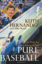 PURE BASEBALL: Pitch by Pitch for the Advanced Fan by Keith & Mike Bryan Hernandez