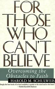 FOR THOSE WHO CAN'T BELIEVE: Overcoming the Obstacles to Faith by Harold M. Schulweis