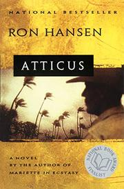 ATTICUS by Ron Hansen