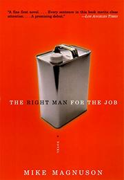 THE RIGHT MAN FOR THE JOB by Mike Magnuson