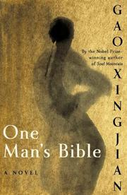 ONE MAN'S BIBLE by Gao Xingjian