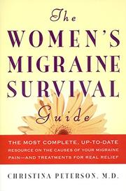 THE WOMEN'S MIGRAINE SURVIVAL GUIDE by Christina Peterson