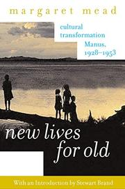 NEW LIVES FOR OLD by Margaret Mead