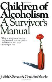 CHILDREN OF ALCOHOLISM by Judith S. & Geraldine Youcha Seixas