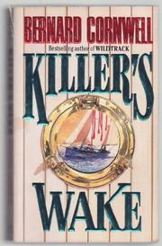 KILLER'S WAKE by Bernard Cornwell