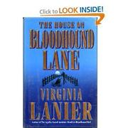 THE HOUSE ON BLOODHOUND LANE by Virginia Lanier