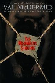 THE MERMAIDS SINGING by Val McDermid