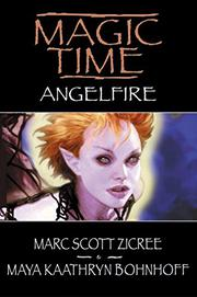 MAGIC TIME: ANGELFIRE by Marc Scott Zicree