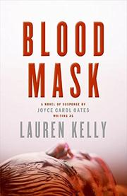 BLOOD MASK by Joyce Carol writing as Lauren Kelly Oates