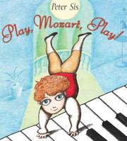 PLAY, MOZART, PLAY! by Peter Sís
